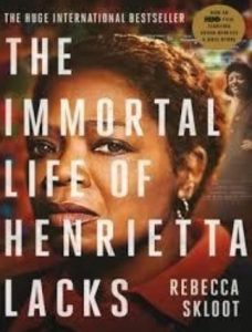 The Immortal Life of Henreitta Lacks by Rebecca Skloot (review)