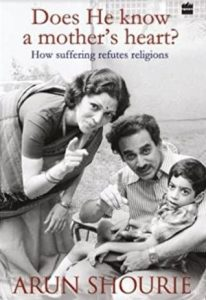 Does He know a Mother's heart by Arun Shourie