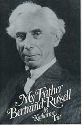"""""""My Father Bertrand Russel"""" by Katherine Tait"""