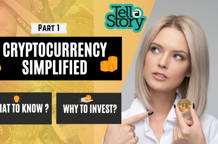 Tell-A-Story(Cryptocurrency Boom : What To Know and Why To Invest?)